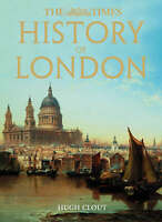 Very Good, The Times History of London (Times (Times Books)), Clout, Hugh, Book