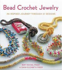 Bead Crochet Jewelry: An Inspired Journey Through 27 Designs, Freed, Dana Elizab