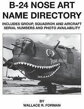 B-24 Nose Art Name Directory by Wallace Forman (1998, Paperback)