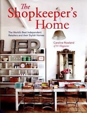 The Shopkeeper's Home : The World's Best Independent Retailers and Their...