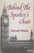 Behind the Speaker's Chair : Donald Wade