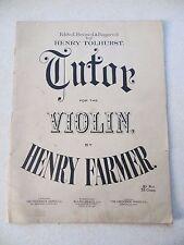 TUTOR FOR THE VIOLIN by Henry Farmer (edited, etc., by Henry Tolhurst) - c.1900