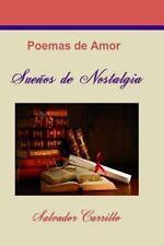 Suenos de Nostalgia : Poemas de Amor by Salvador Carrillo (2014, Paperback)