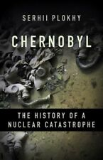 Chernobyl: The History of a Nuclear Catastrophe [New Book] Hardcover