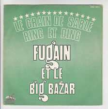 Michel FUGAIN & Le BIG BAZAR Vinyl 45T LE GRAIN DE SABLE -RING ET DING -BBZ 3012