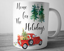 Red Truck Christmas Mug With Quote Home For The Holidays 11 oz Coffee Cup