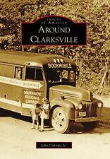 Around Clarksville [Images of America] [VA] [Arcadia Publishing]
