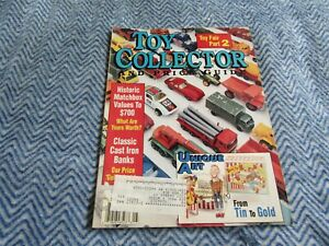 TOY COLLECTOR MAGAZINE AUGUST 1993 HISTORIC MATCHBOX VALUES CAST IRON BANKS