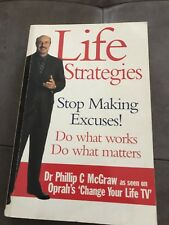 Life Strategies By Dr Phil As Seen On Oprah - Do What Works & Matters - P/B
