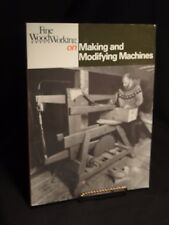 Fine Woodworking on Making & Modifying Machines 1986 Carpentry/Woodwork, 1st ED