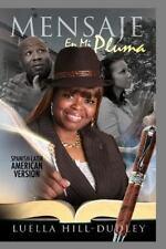 Mensaje en Mi Pluma by Luella Hill Dudley (2013, Paperback)