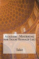 Azadari; Mourning for Imam Hussain (as) by Talee (2014, Paperback)