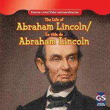 The Life of Abraham Lincoln / La Vida de Abraham Lincoln (Famous Lives-ExLibrary