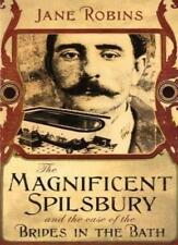The Magnificent Spilsbury and the Case of the Brides in the Bath,Jane Robins
