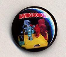 RAVING BONKERS Badge Button Pin -  retroCOOL!