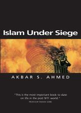 Islam Under Siege: Living Dangerously in a Post- Honor World Ahmed, Akbar S. Pa