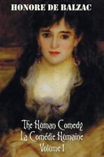 The Human Comedy, la Comedie Humaine, Volume 1 : Father Goriot, the Chouans,...