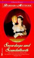 Snowdrops and Scandalbroth (Regency Romance) by Metzger, Barbara