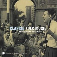 Classic Folk Music from Smithsonian Folkways by Various Artists (CD,...