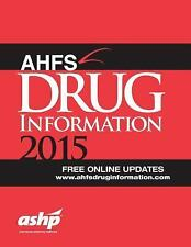 Ahfs Drug Information 2015 by Ashp and American Society of Health-System...