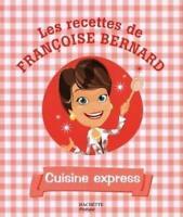 Cuisine express - Françoise Bernard - Hachette - 2007