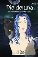 Pieldeluna. Y el rescate del Planeta Tierra - di M. Rubio Blanco,  2017  - ER