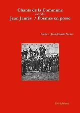 Chants de la Commune Suivi de Poemes en Prose : Jean Jaures by Z4 Editions...