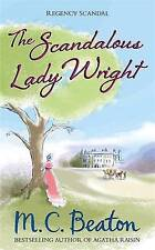 The Scandalous Lady Wright (Regency Scandal), By Beaton, M.C.,in Used but Good c