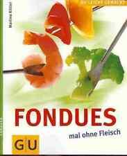 Fondues - mal ohne Fleisch - Kittler - GU leicht gemacht - NEU