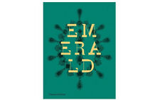 EmeraldTwenty-One Centuries of Jewelled Opulence and PowerPar Jonathan Self