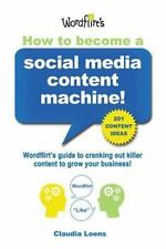 How to Become a Social Media Content MacHine by Claudia M. Loens (2013,...