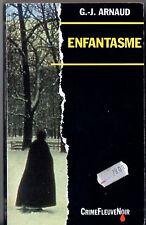 G.J ARNAUD ¤ ENFANTASME ¤ 1991 fleuve noir CRIME n°1