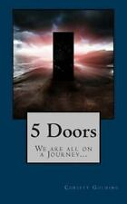 5 Doors : We Are All on a Journey... by Christy Golding (2013, Paperback)