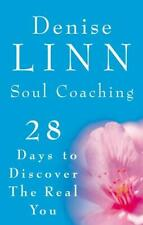 Soul Coaching: 28 Days to Discovering the Real You, Denise Linn, Good Condition