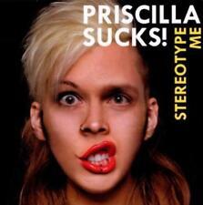 Priscilla Sucks - Stereotype Me (OVP)