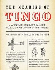 The Meaning of Tingo: and Other Extraordinary Words from Around the World, Jacot