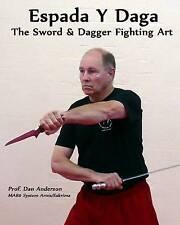 NEW Espada Y Daga: The Sword & Dagger Fighting Art by Dan Anderson