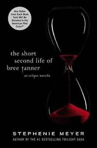 The Short Second Life of Bree Tanner: An Eclipse Novella (The Twiligh - GOOD