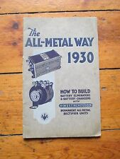THE ALL-METAL WAY 1930 How To Build Tension Westinghouse Metal Rectifiers 204