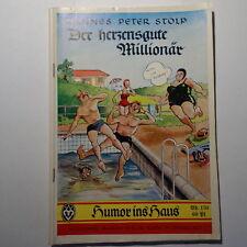 Romanheft Humor ins Haus Nr 150 Hannes Peter Stolp , Der herzgute Millionär