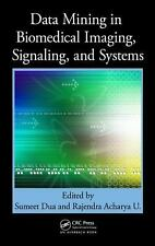 Data Mining In Biomedical Imaging, Signaling, And Systems