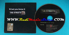 CD Singolo THE STREETS Fit But You Know It PRO4842 UK 2004 CARDSLEEVE PROMO(S22)