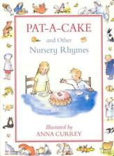Pat-a-cake and Other Nursery Rhymes,Anna Currey