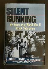 Silent Running - My Years on a World War II Attack Submarine by James F. Calvert