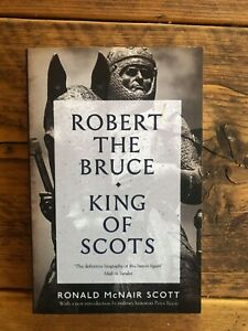Robert The Bruce: King Of Scots by Ronald McNair Scott Book history