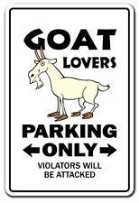 GOAT LOVERS Parking Sign gag novelty gift funny billy farm dairy farmer 4h