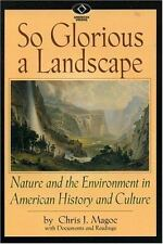 So Glorious a Landscape: Nature and the Environment in American History and Cult