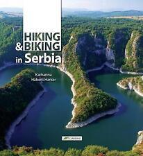 Hiking and Biking in Serbia by Katharina Haberli Harker | Paperback Book | 97886