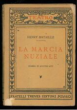 BATAILLE HENRY LA MARCIA NUZIALE TREVES 1922 TEATRO 14