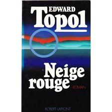 NEIGE ROUGE / Edward TOPOL roman chez Robert Laffont gouvernement soviétique